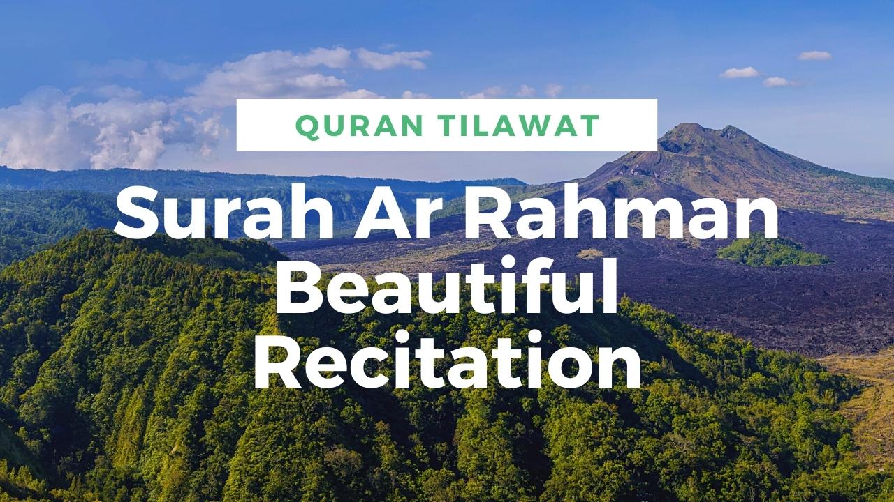 Surah Ar Rahman Beautiful Recitation